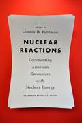 Nuclear Reactions: Documenting American Encounters with Nuclear Energy