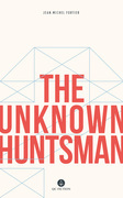 The Unknown Huntsman