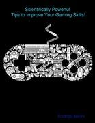 Scientifically Powerful Tips to Improve Your Gaming Skills!