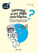 Comment on fait pipi dans l'espace ?