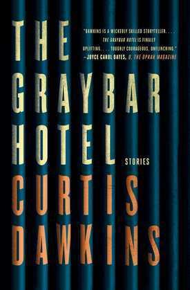 The Graybar Hotel: Stories