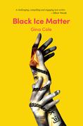 Black Ice Matter
