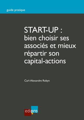 Start-up : bien choisir ses associés et mieux répartir son capital-actions