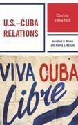 U.S.-Cuba Relations: Charting a New Path