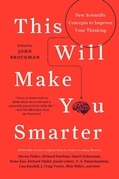 This Will Make You Smarter: 150 New Scientific Concepts to Improve Your Thinking