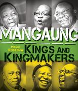 Mangaung: Kings and Kingmakers