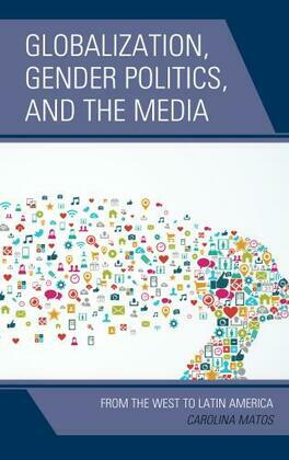 Globalization, Gender Politics, and the Media: From the West to Latin America