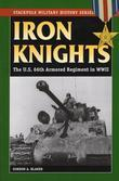 Iron Knights: The U.S. 66th Armored Regiment in World War II