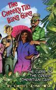The Cheeky Tiki Bang Gang: The Case of the Creepy Christian Camp