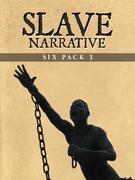 Slave Narrative Six Pack 3 (Illustrated)