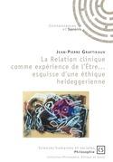 La relation clinique comme expérience de l'Être... esquisse d'une éthique heideggerienne
