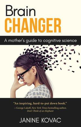 Brain Changer: A Mother's Guide to Cognitive Science