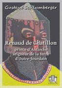 Renaud de Châtillon, prince d'Antioche, seigneur de la terre d'Outre Jourdain