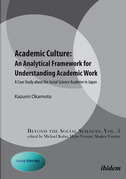 Academic Culture: An Analytical Framework for Understanding Academic Work: A Case Study about the Social Science Academe in Japan