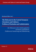 The Holocaust in Central European Literatures and Cultures: Problems of Poetization and Aestheticization