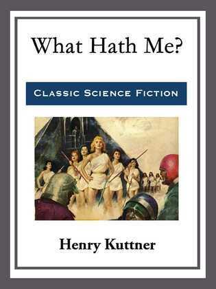What Hath Me?