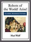 Robots of the World! Arise!