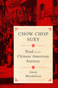 Chow Chop Suey: Food and the Chinese American Journey