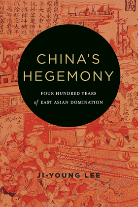 China's Hegemony: Four Hundred Years of East Asian Domination
