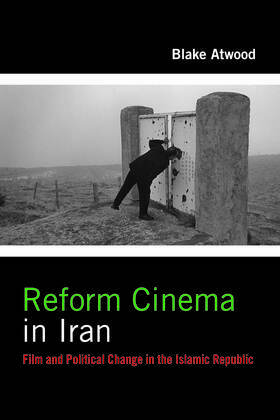 Reform Cinema in Iran: Film and Political Change in the Islamic Republic