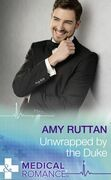 Unwrapped By The Duke (Mills & Boon Medical)