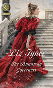 The Runaway Governess (Mills & Boon Historical) (The Governess Tales, Book 3)