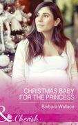 Christmas Baby For The Princess (Mills & Boon Cherish) (Royal House of Corinthia, Book 1)