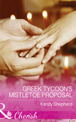Greek Tycoon's Mistletoe Proposal (Mills & Boon Cherish) (Maids Under the Mistletoe, Book 2)