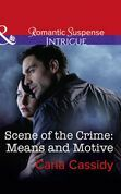 Scene Of The Crime: Means And Motive (Mills & Boon Intrigue)