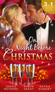 One Night Before Christmas: A Billionaire for Christmas / One Night, Second Chance / It Happened One Night (Mills & Boon M&B)