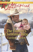 The Cowboy's Christmas Baby (Mills & Boon Love Inspired) (Big Sky Cowboys, Book 3)