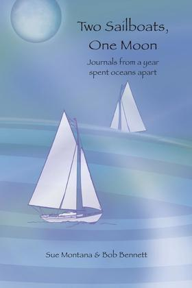 Two Sailboats, One Moon: Journals from a year spent oceans apart