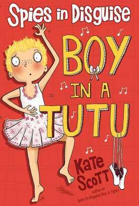 Spies in Disguise: Boy in a Tutu