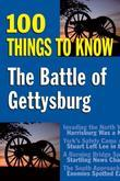 The Battle of Gettysburg: 100 Things to Know