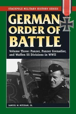 German Order of Battle: Panzer, Panzer Grenadier, and Waffen SS Divisions in WWII