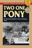 Two One Pony: An American Soldier's Year in Vietnam, 1969