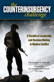 The Counterinsurgency Challenge: A Parable of Leadership and Decision Making in Modern Conflict