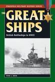The Great Ships: British Battleships in World War II