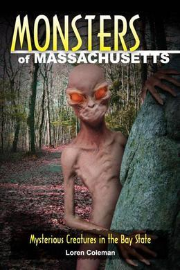 Monsters of Massachusetts: Mysterious Creatures in the Bay State