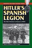 Hitler's Spanish Legion: The Blue Division in Russia in WWII