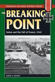 The Breaking Point: Sedan and the Fall of France, 1940