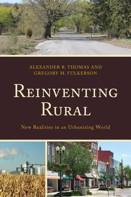Reinventing Rural: New Realities in an Urbanizing World