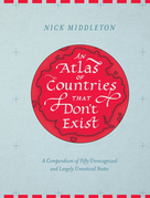An Atlas of Countries that Don't Exist