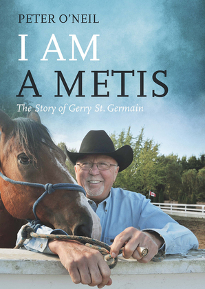 I Am a Metis: The Story of Gerry St. Germain