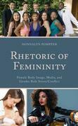 Rhetoric of Femininity: Female Body Image, Media, and Gender Role Stress/Conflict