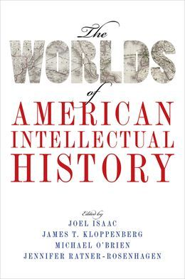 The Worlds of American Intellectual History