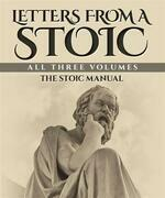 Letters from a Stoic: All Three Volumes