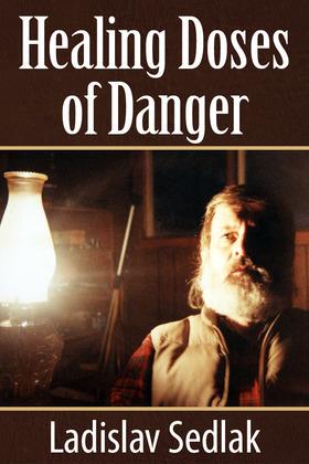 Healing Doses of Danger