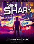 Mike Shark: Living Proof