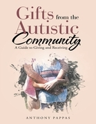 Gifts from the Autistic Community: A Guide to Giving and Receiving